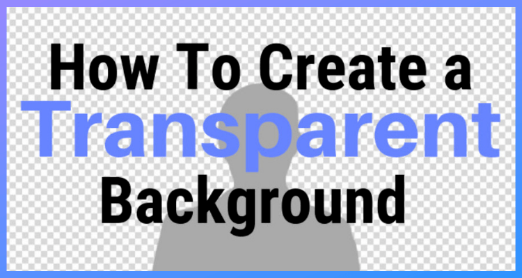 How To Create a Transparent Background Using Pixlr