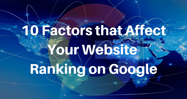 10 Factors that Affect Your Website Ranking on Google