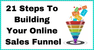 21 Steps To Building Your Online Sales Funnel